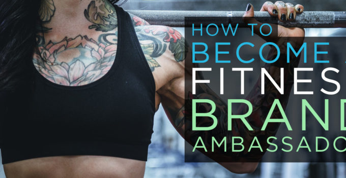 become a fitness brand ambassador